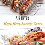 air fryer bang bang shrimp tacos
