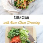 Tangy, sweet and spicy Asian Slaw with a Nuoc Cham dressing in a bowl with fresh chopped veggies