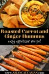 a small bowl of roasted carrot and ginger hummus with a pita chip inserted and pita chips on the side, and a baking tray with roasted carrots